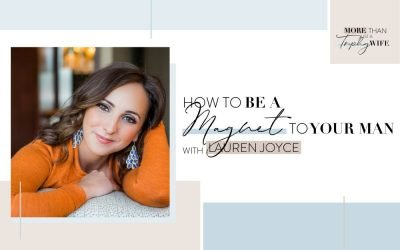 Episode 15: How To Be A Magnet To Your Man | Interview With Lauren Joyce Poster Image